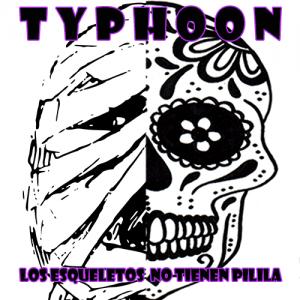 Typhoon: Los Esqueletos No Tienen Pilila