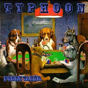 Typhoon: Pobre Tahúr