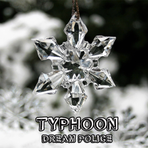 Typhoon: Dream Police