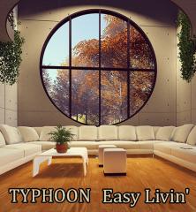 TYPHOON_EASY LIVIN'_500x500