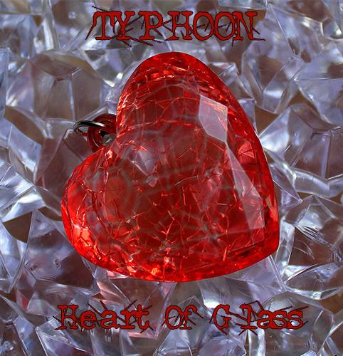 TYPHOON_HEART OF GLASS_500x500