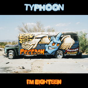 Typhoon: I'm Eighteen