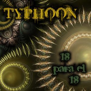 Typhoon: 18 Para El 18