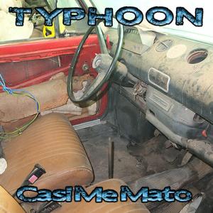 Typhoon: Casi Me Mato