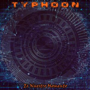 Typhoon: Es Nuestro Momento