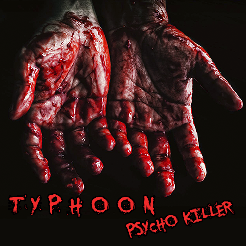 Typhoon: Psycho Killer