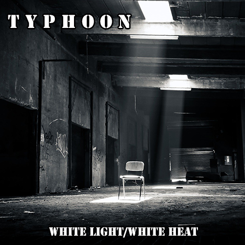 Typhoon: White Light, White Heat