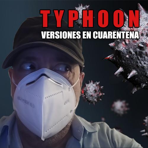 Typhoon: Versiones En Cuarentena